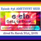 E Alo Gets To Know... AMETHYST SEER (episode 36)