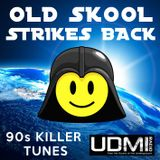 Old Skool Strikes Back [90s Killer Tunes _ UDMI Radio]