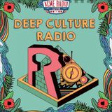 DJ Dabble and Dr. Harry - 09 Deep Culture Radio 2019/08/07