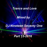 Trance and Love Mixed by DJ Nineteen Seventy One Part 13-2016