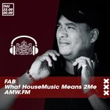 What HouseMusic Means 2Me Episode 5 Live on AMW.fm