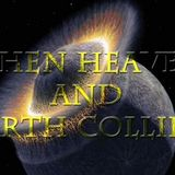 When Heaven and Earth Collide - Audio