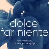 DOLCE FAR NIENTE #038 @ LOUNGE FM UA (guest set by Abdullah Ozdogan)