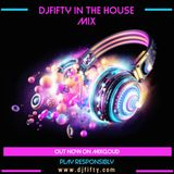 DJ FIFTY IN THE HOUSE WITH MIX