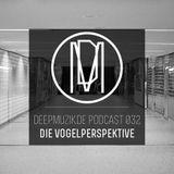 Die Vogelperspektive - deepmuzik.de Podcast 032