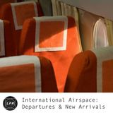 International Airspace: Departures and New Arrivals