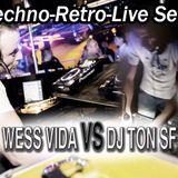 Wess Vida VS DJ Ton Sf - Techno Retro Live Set