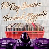DJ RaySanchez - Throwback Thursday - Reggaeton Early 00 & Mid 00 era