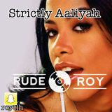 Strictly Aaliyah - Mixed By Dj RudeRoy