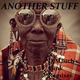 ANOTHER STUFF (DjMauch's Funk Remixes)