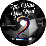 "Fratelli Presents ""The Vibe You Need Vol.2"" (Mixed By Julyan Dubson)"