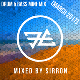Sirron - Drum & Bass Mini-Mix [March 2017]
