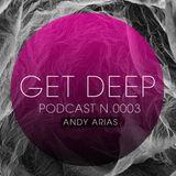 GetDeep PODCAST.003 / Andy Arias