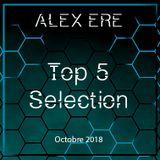 Alex Ere - Top 5 Sélection / Octobre 2018