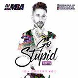 DJ MBA - Go Stupid Pt. 5