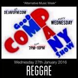 """""""GOOD COMPANY SHOW"""" (REGGAE) Live @ DEJAVUFM.COM 27/01/16"""""""