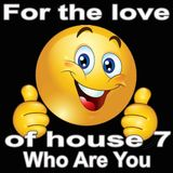 for the love of house v7