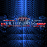 The Incredible Melting Man - FILTHY BASS EPISODE #84 (aired on DI.FM Electro Aug 6th 2014)