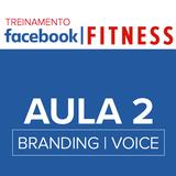 AULA 2 - FACEBOOK FITNESS - BRAND VOICE