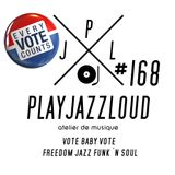 PJL sessions #168 [vote baby vote - freedom jazz funk 'n soul]