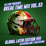 Break Time Mix Vol.53 (Global Latin Edition)