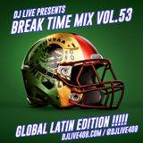 Break Time Mix Vol.53 (Global Latin Edition)