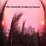 teza cappuccino autumn 2018 podcast