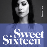 Sweet Sixteen - compiled by Em Dehaney