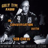 Gully Type 'In Conversation With' Seb Chew - 11 May 2016