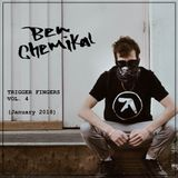 Ben Chemikal - Trigger Fingers Vol. 4 (January 2018)