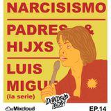 EP 14 - Narcisismo + Relación Padres e hijos + Luis Miguel + cover en vivo
