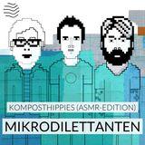 Mikrodilettanten   Komposthippies (ASMR-Edition)