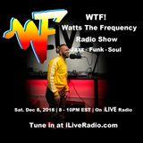 WTF! Radio Show...Dec 8th 2018