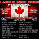 CANUCK INDIE HOUR - Premier Episode