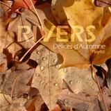 """RIVERS - """"Délices d'Automne"""" Playlist (September 2016)"""