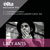 Lazy Ants x Elita - Low Profile ◆ Exclusive Mix 014