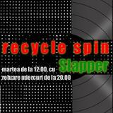 Recycle Spin #26 cu Slapper, 05 aprilie 2016