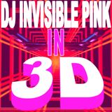DJ Invisible Pink - Pinkcast 3 - in 3D