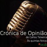 Crónica de Opinião de Carlos Teixeira - 09-05-2019