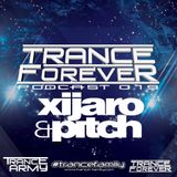 Trance Forever Podcast ( Guest Mix Episode 019 XiJaro & Pitch )