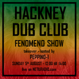 Hackney Dub Club w/ Fenomeno Show & Peppino-I - 5th August 2018
