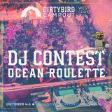 Dirtybird Campout 2019 DJ Contest: – Ocean Roulette