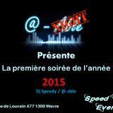 """@-Night Présente: 'La 1ére soirée de l'année 2015"""" - Session of DJ Speedy (03/01/2015) - Part. 3"""