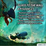 Glass to the Wall Ep.21: Rayman Legends & Chiptune Special