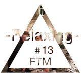 Relaxing #13 - Dauwd, DeNiro, Mark Broom, Crackazat, Delano Smith, Nina Kraviz and more...