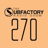 The Subfactory Radio Show #270