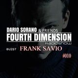 Frank Savio & Dario Sorano - Fourth Dimension RadioShow #010 (09.April.2015)