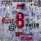 "THE MUSIC SOMMELIER -presents- ""ANOTHER SUNDAY @ BESTIA"" A Bluesy Vibe"