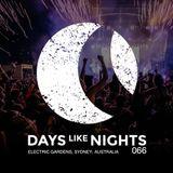 DAYS like NIGHTS 066 - Electric Gardens, Sydney, Australia