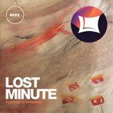 Lost Minute Podcast #003 - Vatsanah